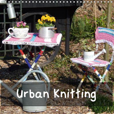 Urban Knitting (Wall Calendar 2019 300 × 300 mm Square), Martina Busch