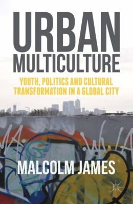 Urban Multiculture, Malcolm James