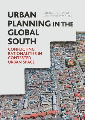 Urban Planning in the Global South, Richard de Satgé, Vanessa Watson
