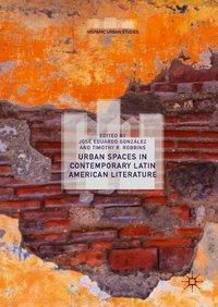 Urban Spaces in Contemporary Latin American Literature