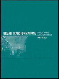 Urban Transformations, Ian Bentley
