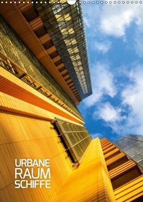 Urbane Raumschiffe (Wandkalender 2019 DIN A3 hoch), Sabine Grossbauer