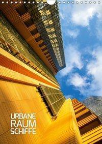 Urbane Raumschiffe (Wandkalender 2019 DIN A4 hoch), Sabine Grossbauer