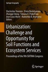 Urbanization: Challenge and Opportunity for Soil Functions and Ecosystem Services