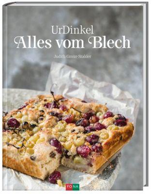 UrDinkel - Alles vom Blech - Judith Gmür-Stalder |