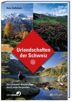 Urlandschaften der Schweiz, Heinz Staffelbach