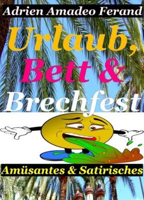 Urlaub, Bett und Brechfest, Adrien Amadeo Ferand