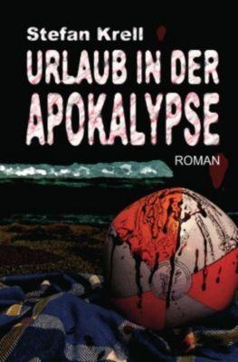 Urlaub in der Apokalypse - Stefan Krell pdf epub