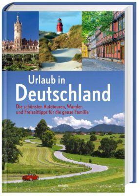 Urlaub in Deutschland - Die schönsten Autotouren, Wander- und Freizeittipps