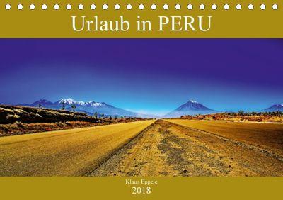 Urlaub in Peru (Tischkalender 2018 DIN A5 quer), Klaus Eppele