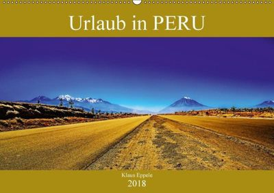 Urlaub in Peru (Wandkalender 2018 DIN A2 quer), Klaus Eppele