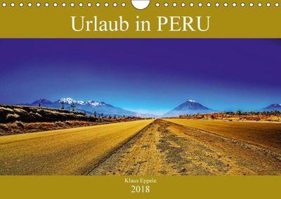 Urlaub in Peru (Wandkalender 2018 DIN A4 quer), Klaus Eppele