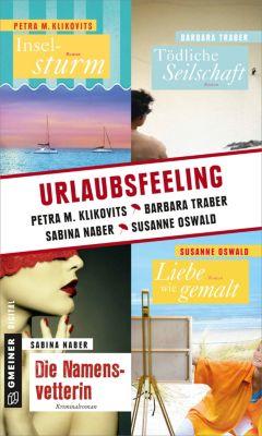 Urlaubsfeeling, Barbara Traber, Sabina Naber, Susanne Oswald, Petra M. Klikovits