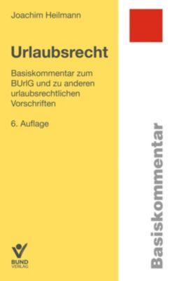 Urlaubsrecht (UrlR), Basiskommentar - Joachim Heilmann |