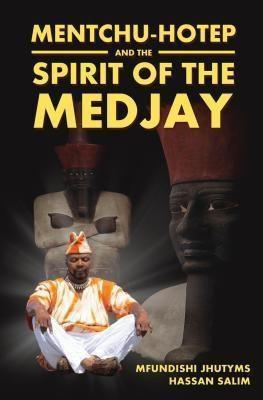 URLink Print & Media, LLC: Mentchu-Hotep and the Spirit of the Medjay, Mfundishi Jhutyms Hassan Salim