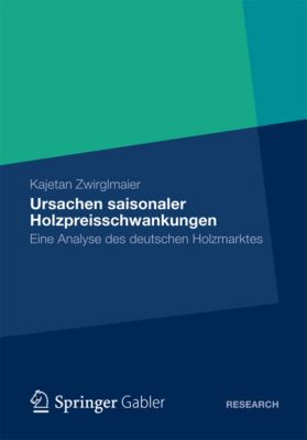 Ursachen saisonaler Holzpreisschwankungen, Kajetan Zwirglmaier