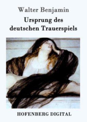 Ursprung des deutschen Trauerspiels, Walter Benjamin