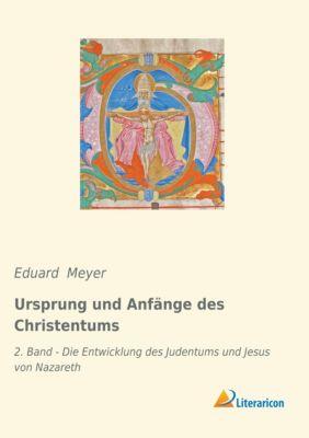 Ursprung und Anfänge des Christentums - Eduard Meyer |