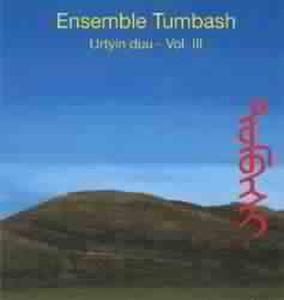 Urtyn Duu Vol.3  (Mongolei), Ensemble Tumbash
