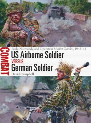 US Airborne Soldier vs German Soldier, David Campbell