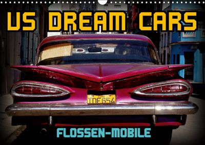 US DREAM CARS - Flossen-Mobile (Wandkalender 2019 DIN A3 quer), Henning von Löwis of Menar