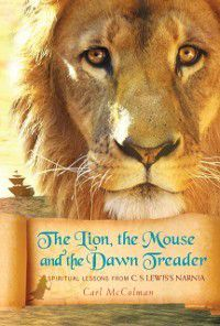 US: Lion, the Mouse, and the Dawn Treader, Carl McColman