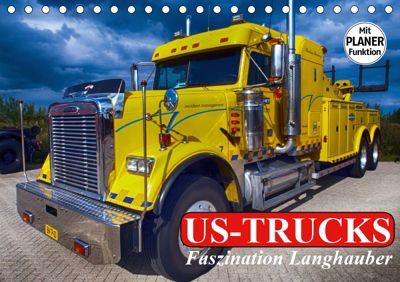 US-Trucks. Faszination Langhauber (Tischkalender 2019 DIN A5 quer), Elisabeth Stanzer