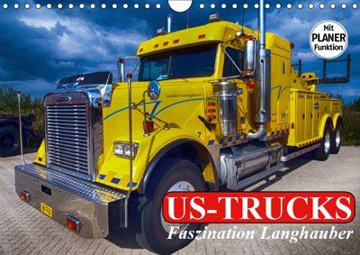 US-Trucks. Faszination Langhauber (Wandkalender 2019 DIN A4 quer), Elisabeth Stanzer