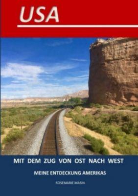 USA Mit dem Zug von Ost nach West - Rosemarie Masin |