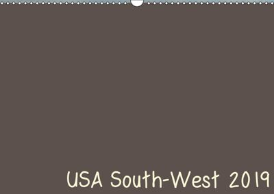 USA South-West 2019 (Wall Calendar 2019 DIN A3 Landscape), Frank Zimmermann