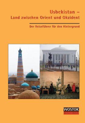 Usbekistan - Land zwischen Orient und Okzident