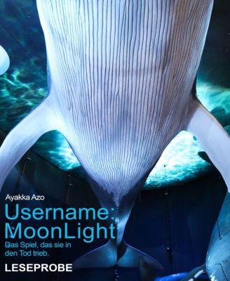 Username: MoonLight, Ayakka Azo