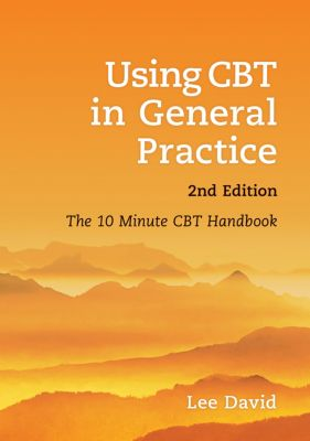 Using CBT in General Practice, Lee David