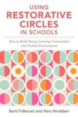 Using Restorative Circles in Schools, Berit Follestad, Nina Wroldsen