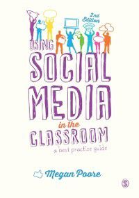 Using Social Media in the Classroom, Megan Poore