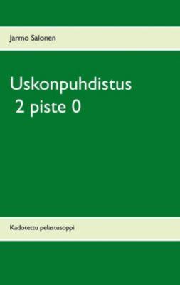 Uskonpuhdistus 2 piste 0, Jarmo Salonen