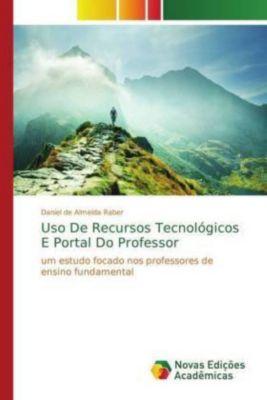 Uso De Recursos Tecnológicos E Portal Do Professor, Daniel de Almeida Raber