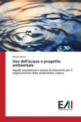 Uso dell'acqua e progetto ambientale, Alessia Amura
