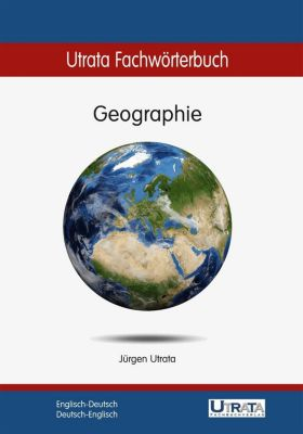 Utrata Fachwörterbuch: Geographie Englisch-Deutsch, Jürgen Utrata