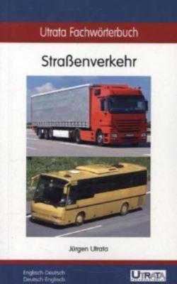 Utrata Fachwörterbuch: Straßenverkehr Englisch-Deutsch, Jürgen Utrata