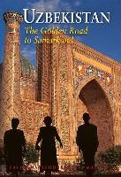 Uzbekistan: The Golden Road to Samarkand, Bradley Mayhew, Calum Macloed
