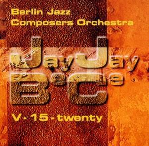 V-15 - Twenty, Berlin Jazz Composers Orchestra