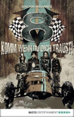 V8 Band 1: Komm, wenn du dich traust!, Joachim Masannek