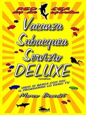 Vacanza Subacquea Servizio DELUXE, Marco Benedet