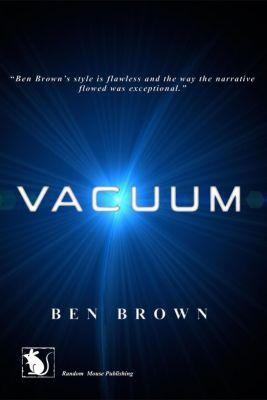 Vacuum, Ben Brown