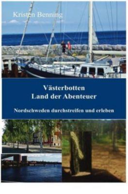 Västerbotten Land der Abenteuer - Kristen Benning  