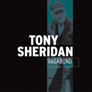 Vagabond, Tony Sheridan