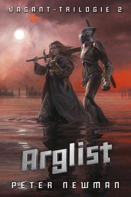Vagant-Trilogie - Arglist - Peter Newman  