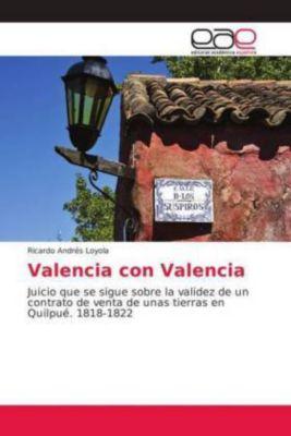 Valencia con Valencia, Ricardo Andrés Loyola