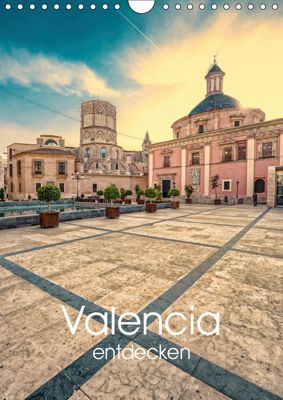 Valencia entdecken (Wandkalender 2019 DIN A4 hoch), Hessbeck Photography